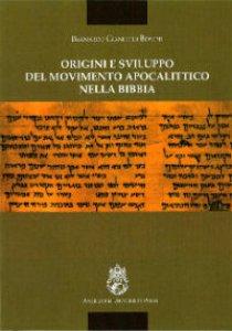Copertina di 'Origini e sviluppo del movimento apocalittico nella Bibbia'