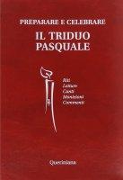 Preparare e celebrare il triduo pasquale - Daniele Piazzi