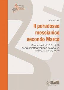 Copertina di 'Il paradosso messianico secondo Marco'