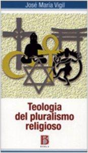 Copertina di 'Teologia del pluralismo religioso. Verso una lettura pluralista del cristianesimo'