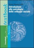 Introduzione alla psicologia dello sviluppo sociale - Petruccelli Irene