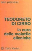 Cura delle malattie elleniche - Teodoreto di Cirro