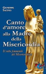 Copertina di 'Canto d'amore alla Madre della Misericordia'