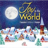 Joy to the world. I bambini cantano il Natale-CD