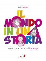 Il mondo in una storia - Andrea Valente