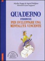 Quaderno d'esercizi per sviluppare una mentalità vincente - Dugay Nicolas, Petitjean Ingrid