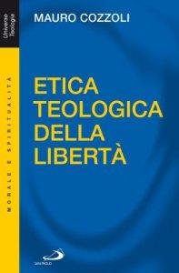 Copertina di 'Etica teologica della libertà'