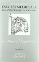 Opera omnia [vol_18] / Esegesi medievale (2) - Lubac Henri de
