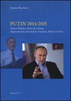 Putin 2014-2015. Piazza Maidan, ratto di Crimea, impoverimento del nucleare iraniano, sbarco in Siria - Baschiera Simone