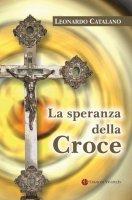 La speranza della Croce - Leonardo Catalano
