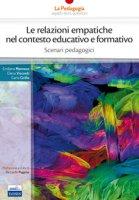Le relazioni empatiche nel contesto educativo e formativo. Scenari pedagogici - Mannese Emiliana, Visconti Elena, Cirillo Carla