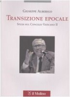 Transizione epocale. Studi sul Concilio Vaticano II - Alberigo Giuseppe