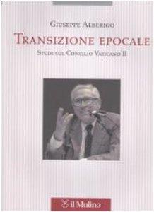 Copertina di 'Transizione epocale. Studi sul Concilio Vaticano II'