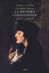 Copertina di 'La signora Chistopher'