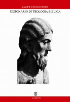 Dizionario di teologia biblica - Léon Dufour Xavier