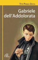 Gabriele Dell'Addolorata. Una resa senza condizioni - Tito Paolo Zecca