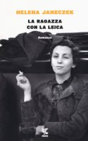 La ragazza con la Leica - Janeczek Helena