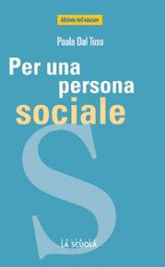 Copertina di 'Per una persona sociale. Il valore dell'esperienza e dei luoghi associativi'