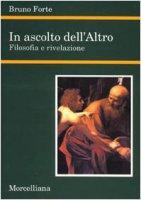 In ascolto dell'Altro. Filosofia e rivelazione - Forte Bruno