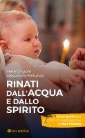 Rinati dall'acqua e dallo Spirito - Irene Grigioni , Alessandro Affortunati