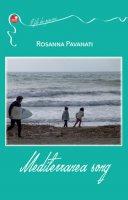 Mediterranea song. Ediz. italiana - Pavanati Rosanna