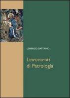 Lineamenti di patrologia. - Lorenzo Dattrino