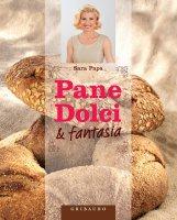 Pane, dolci e fantasia - Sara Papa