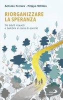 Riorganizzare la speranza - Filippo Mittino , Antonio Cariota Ferrara