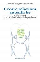 Creare relazioni autentiche - Lorenzo Canuti, Anna Maria Palma