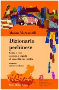 Copertina di 'Dizionario pechinese. Gente e cose, costumi e segreti di una città che cambia'