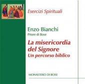 La misericordia del Signore. Un percorso biblico - Enzo Bianchi