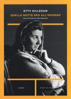 Quella notte ero all'inferno - Etty Hillesum