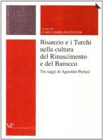 Bisanzio e i turchi nella cultura del Rinascimento e del Barocco - Agostino Pertusi