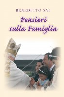 Pensieri sulla famiglia - Benedetto XVI (Joseph Ratzinger)
