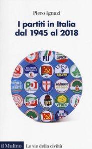Copertina di 'I partiti in Italia dal 1945 al 2018'