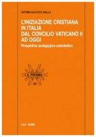 L'iniziazione cristiana in Italia dal Concilio Vaticano II ad oggi - Cacciato Insilla Cettina