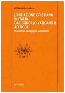 Copertina di 'L'iniziazione cristiana in Italia dal Concilio Vaticano II ad oggi'