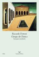 Giorgio De Chirico. Immagini metafisiche - Dottori Riccardo