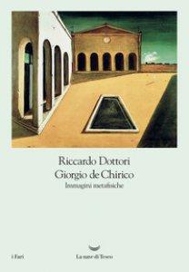Copertina di 'Giorgio De Chirico. Immagini metafisiche'