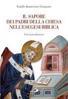 Il sapore dei Padri della Chiesa nell'esegesi bliblica - Gargano Innocenzo