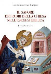 Copertina di 'Il sapore dei Padri della Chiesa nell'esegesi bliblica'