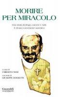 Morire per miracolo - Paolo Caccone, Giuseppe Dossetti