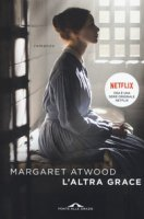 L' altra Grace - Atwood Margaret