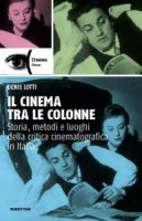Il cinema tra le colonne - Denis Lotti