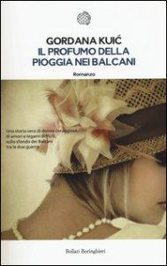 Copertina di 'Il profumo della pioggia nei Balcani'