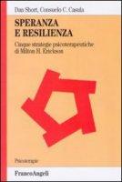 Speranza e resilienza: cinque strategie psicoterapeutiche di Milton H. Erickson - Short Dan,  Casula Consuelo