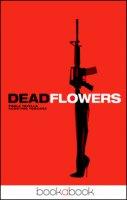 Deadflowers - Tavella Paola, Toscana Agostino