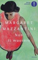 Non ti muovere - Mazzantini Margaret