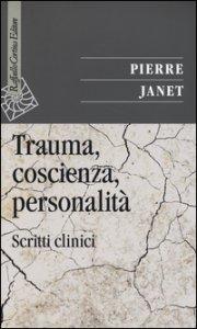 Copertina di 'Trauma, coscienza, personalità. Scritti clinici'