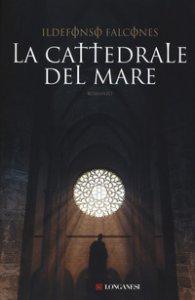 Copertina di 'La cattedrale del mare'